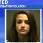 21-year-old woman wanted for felony probation violation