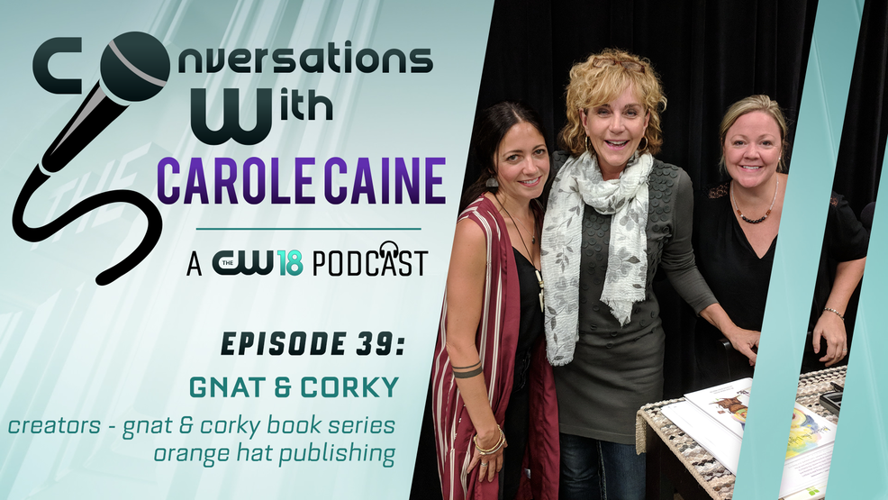 Conversations with Carole Caine| Episode 39: Gnat and Corky