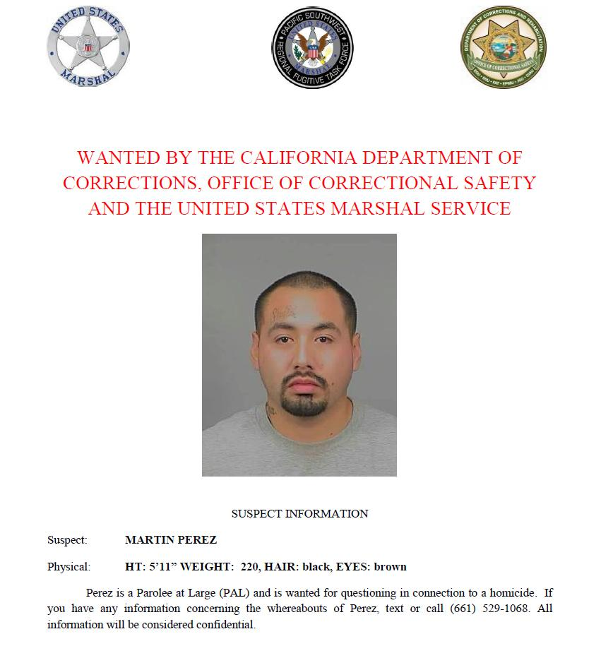 Martin Perez is wanted by the California Department of Corrections and Rehabilitation, Office of Correctional Safety and the U.S. Marshals Service. Call or text with confidential tips to (661) 529-1068.